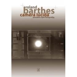 Camera lucida. Pastabos apie fotografiją.