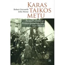 Karas taikos metu. Paramilitarizmas po Pirmojo pasaulinio karo 1917-1923 m.