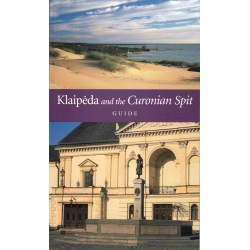 Klaipėda and the Curonian Spit. Guide