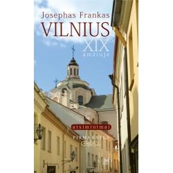 Vilnius - XIX amžiuje: atsiminimai