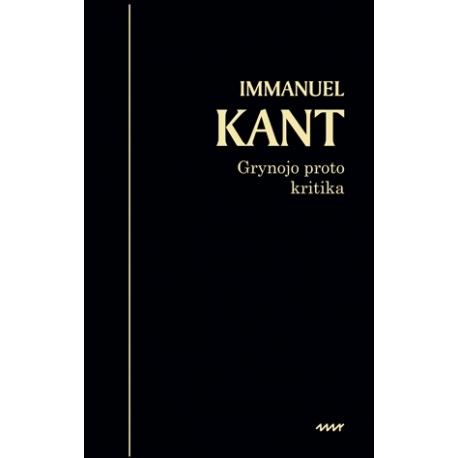 Grynojo proto kritika. Immanuel Kant