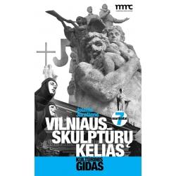Vilniaus skulptūrų kelias / Vilnius Sculpture Walks