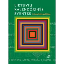 Lietuvių kalendorinės šventės: iš Jono Balio palikimo.