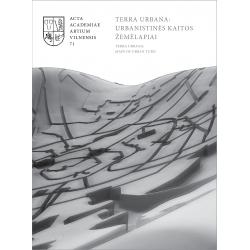 Terra urbana: urbanistinės kaitos žemėlapiai