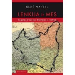 Lenkija ir Mes. Legenda ir istorija. Chimeros ir realybė.