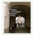 Šiapus ir anapus Vilniaus vartų. Veidai ir Vaizdai