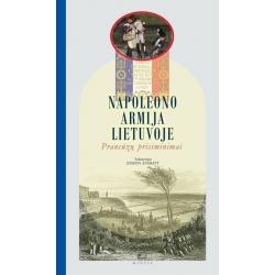 Napoleono armija Lietuvoje. Prancūzų prisiminimai.
