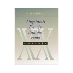 Lingvistinės lietuvių kalbos stilistikos raida XX amžiuje