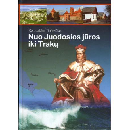 Nuo Juodosios jūros iki Trakų