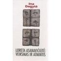 Loreta Asanavičiūtė: Veiksmas ir atmintis.