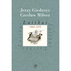Laiškai 1964-1972. Jerzy Giedroyc, Czesław Miłosz