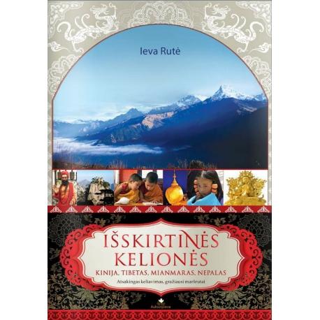 Išskirtinės kelionės: Kinija, Tibetas, Mainmaras, Nepalas.