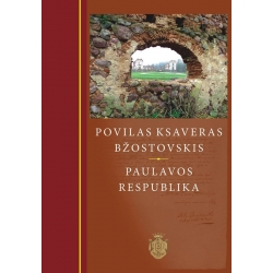 Povilas Ksaveras Bžostovskis - Paulavos respublika