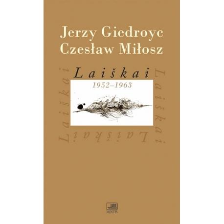 Laiškai 1952-1963. Jerzy Giedroyc, Czesław Miłosz.