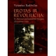 Erotas ir revoliucija. H. Marcuse's psichoanalitinė žmogaus išlaisvinimo vizija