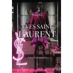Yves Saint Laurent. Biografija.