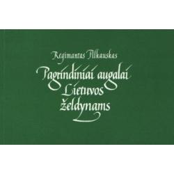 Pagrindiniai augalai Lietuvos želdynams