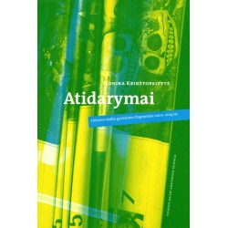 Atidarymai: Lietuvos dailės gyvenimo fragmentai 2005-2014 m.