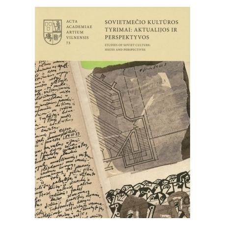 Sovietmečio kultūros tyrimai: aktualijos ir perspektyvos