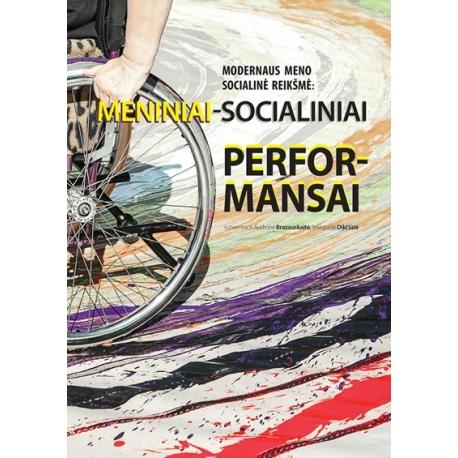 Modernaus meno socialinė reikšmė: meniniai socialiniai performansai