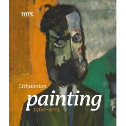 Lithuanian Painting. 1960–2013
