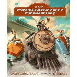 Kaip prisijaukinti traukinį