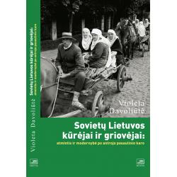 Sovietų Lietuvos kūrėjai ir griovėjai