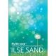 Ilse Sand.Mylėk save- vadovas jautriems žmonėms ir jausmingoms sieloms