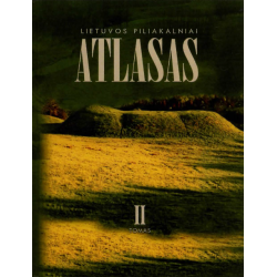 Lietuvos piliakalniai ATLASAS II tomas