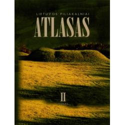 Lietuvos piliakalniai ATLASAS II-III-IV tomas