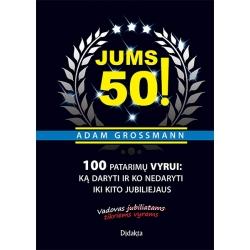 Jums 50! 100 patarimų vyrui: ką daryti ir ko nedaryti iki kito jubiliejaus
