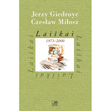 Laiškai 1973-2000. Jerzy Giedroyc, Czesław Miłosz