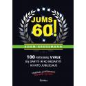 Jums 60! 100 patarimų vyrui: ką daryti ir ko nedaryti iki kito jubiliejaus