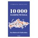 10 000 kilometrų per Rusiją. Nuo Maskvos iki Vladivostoko