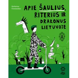 Apie šaulius, riterius ir drakonus Lietuvoje
