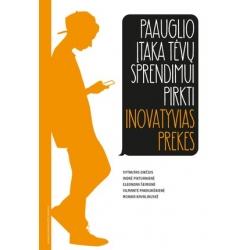 Paauglio įtaka tėvų sprendimui pirkti inovatyvias prekes