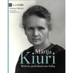 Marija Kiuri. Moteris, pralenkusi savo laiką