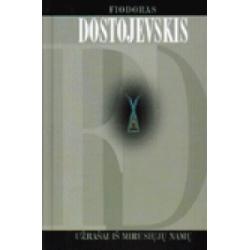 Užrašai iš mirusiųjų namų. Fiodoras Dostojevskis
