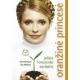 Oranžinė princesė. Julijos Timošenko paslaptis.
