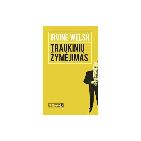 Traukinių žymėjimas. Irvine Welsh
