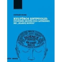 """Kultūros antpuolis: utopinės srovės nuo letrizmo iki """"Klasių kovos"""""""