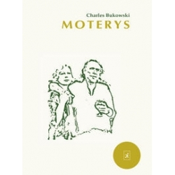 Moterys. Charles Bukowski