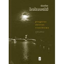 Pragaras skirtas vienišiems. Charles Bukowski