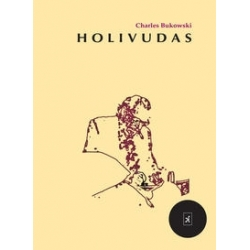 Holivudas. Charles Bukowski