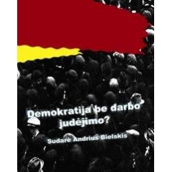 Demokratija be darbo judėjimo?