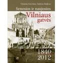 Senosios ir naujosios Vilniaus gatvės 1840-2012