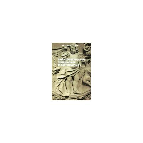 Skulptūrinio dekoro technologija ir restauravimas