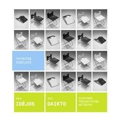 Nuo idėjos iki daikto: Dizainas. Projektavimo metodika.