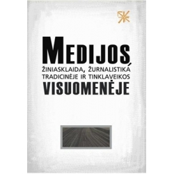 Medijos, žiniasklaida, žurnalistika tradicinėje ir tinklaveikos visuomenėje