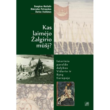 Kas laimėjo Žalgirio mūšį? Istorinio paveldo dalybos Vidurio ir Rytų Europoje.
